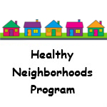 Healthy Neighborhoods Program